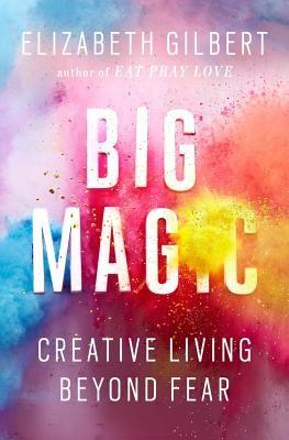 Big Magic Elizabeth Gilbert cover