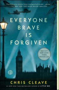 Everyone Brave is Forgiven Chris Cleave novel