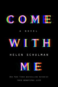 Come with me novel cover by Helen Schulman